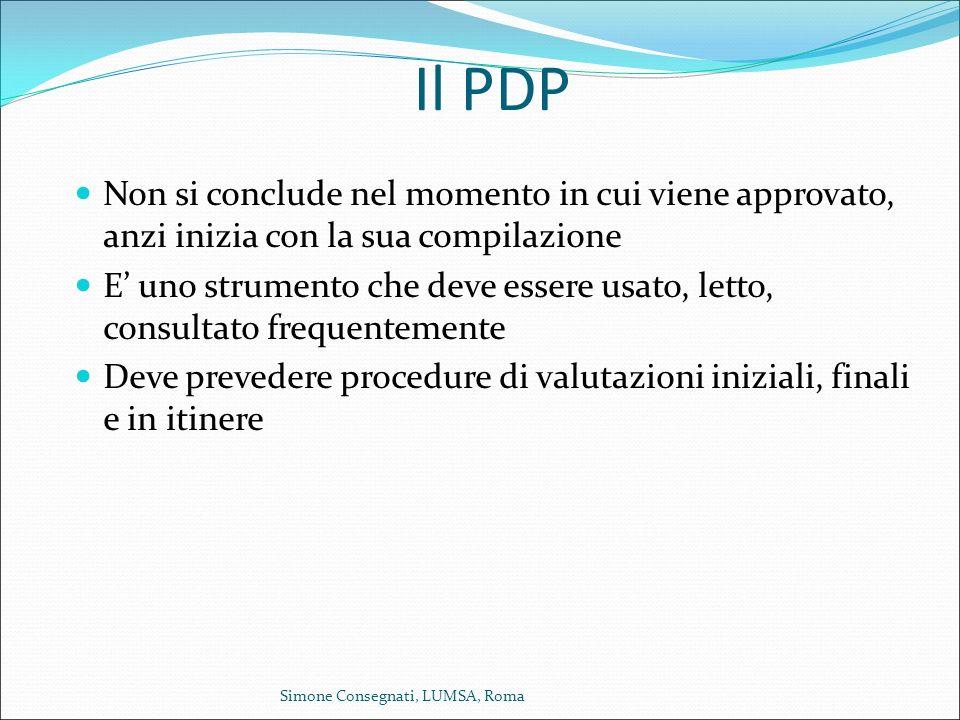 Il PDP Non si conclude nel momento in cui viene approvato, anzi inizia con la sua compilazione.