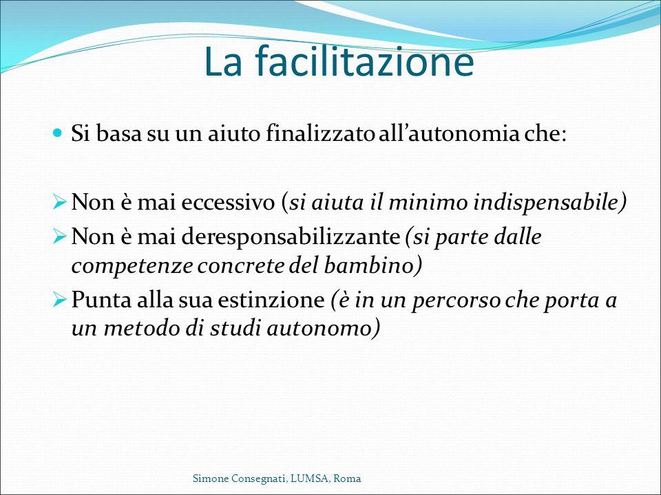 La facilitazione Si basa su un aiuto finalizzato all'autonomia che: