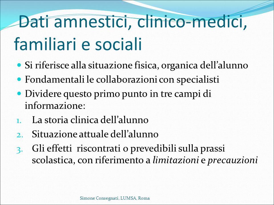 Dati amnestici, clinico-medici, familiari e sociali