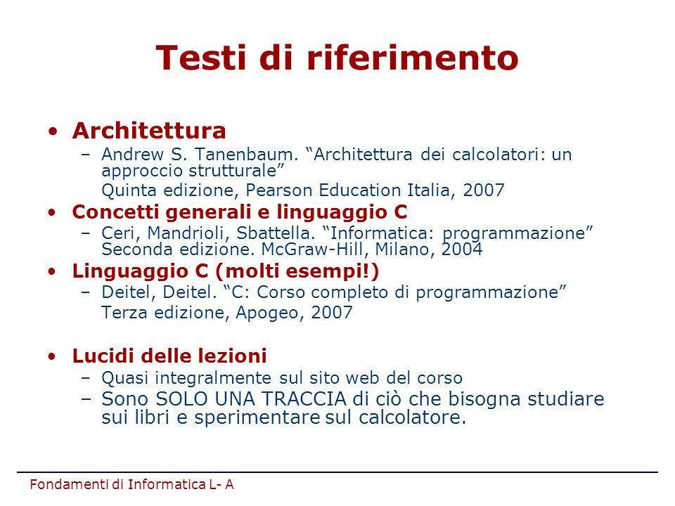 Testi di riferimento Architettura Concetti generali e linguaggio C