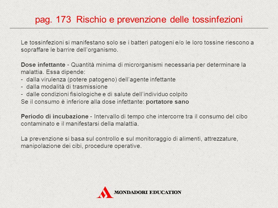 pag. 173 Rischio e prevenzione delle tossinfezioni
