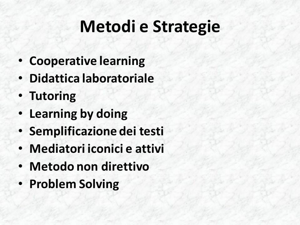 Metodi e Strategie Cooperative learning Didattica laboratoriale