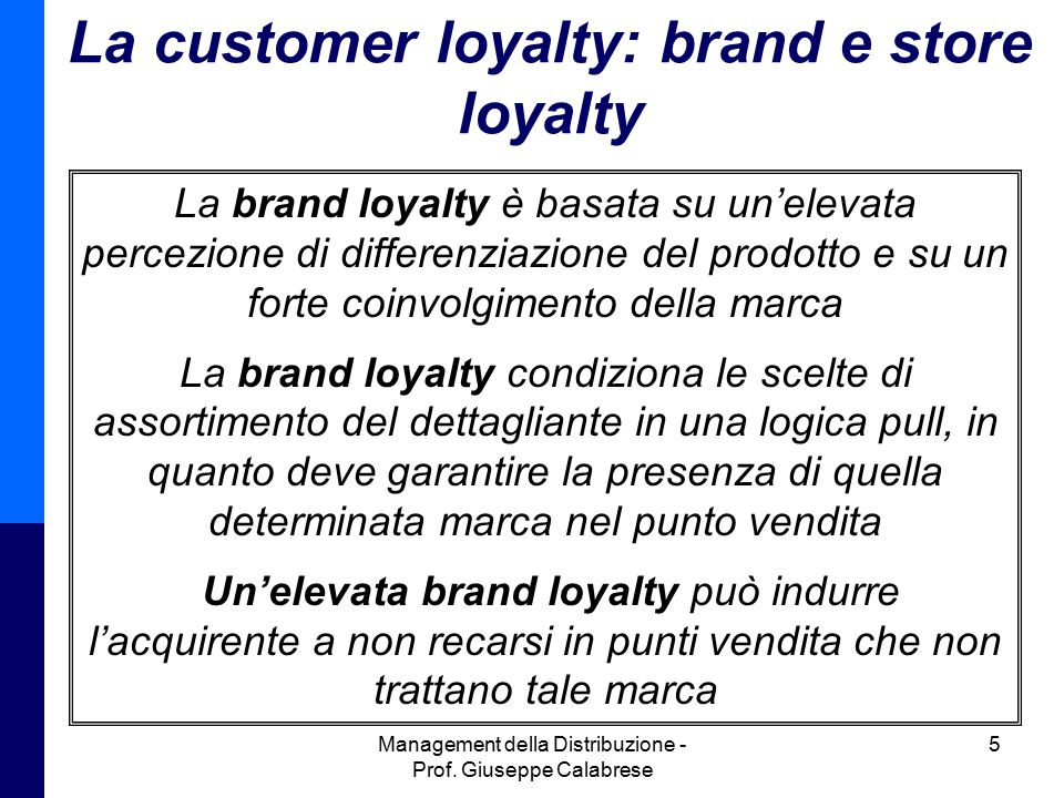 La customer loyalty: brand e store loyalty