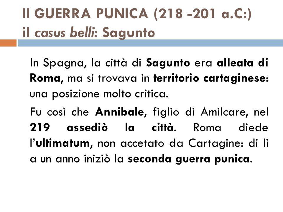 II GUERRA PUNICA (218 -201 a.C:) il casus belli: Sagunto