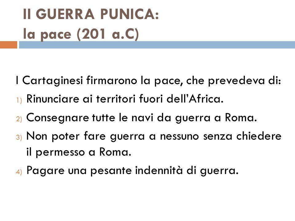 II GUERRA PUNICA: la pace (201 a.C)