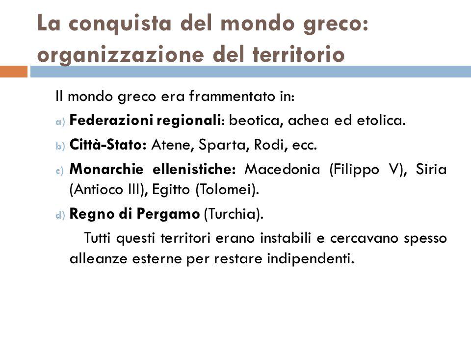 La conquista del mondo greco: organizzazione del territorio