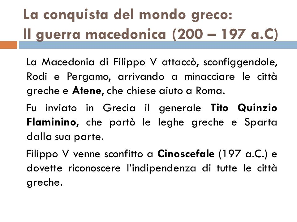 La conquista del mondo greco: II guerra macedonica (200 – 197 a.C)