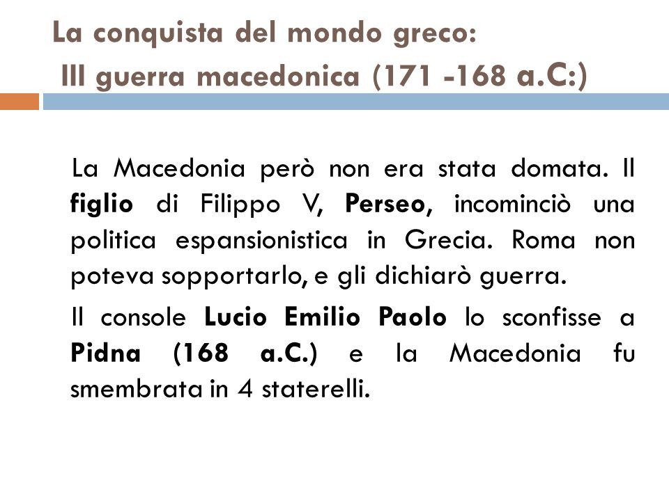 La conquista del mondo greco: III guerra macedonica (171 -168 a.C:)
