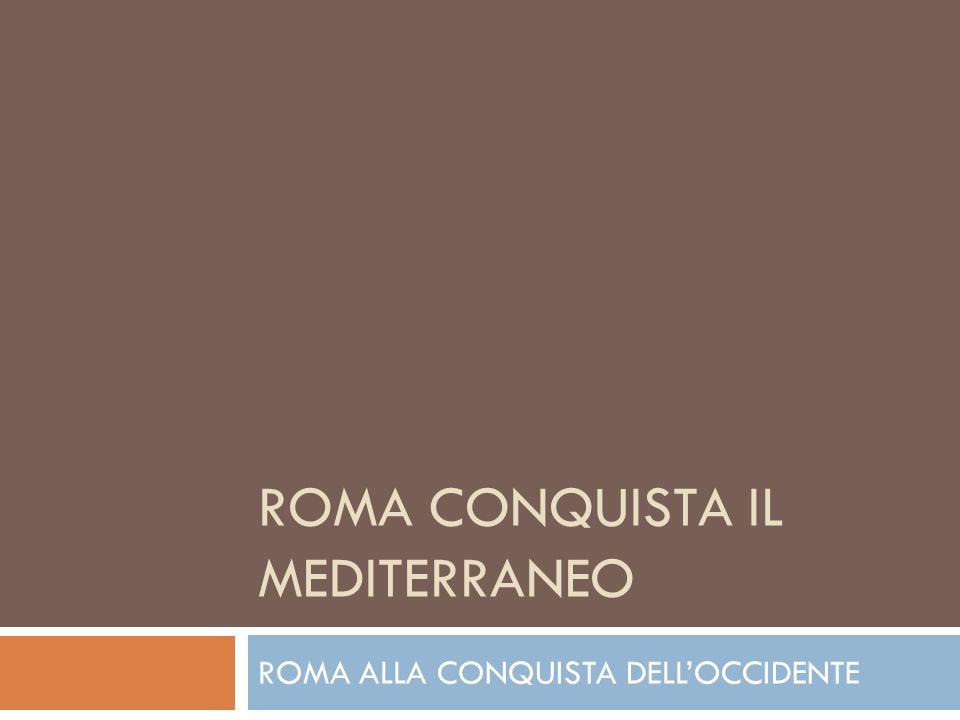 Roma conquista il Mediterraneo
