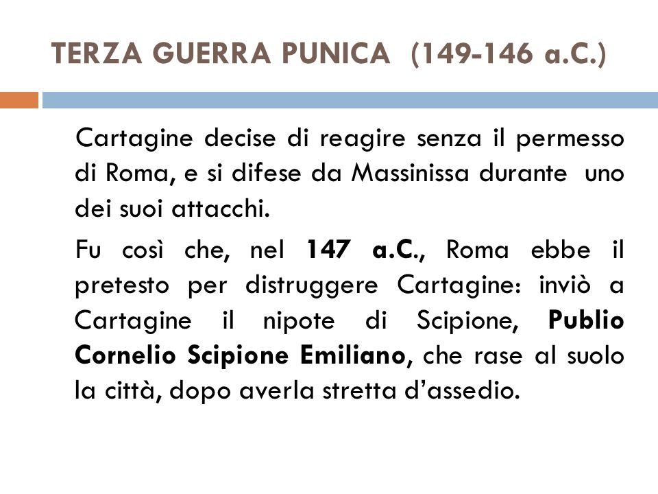 TERZA GUERRA PUNICA (149-146 a.C.)