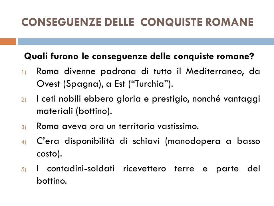 CONSEGUENZE DELLE CONQUISTE ROMANE