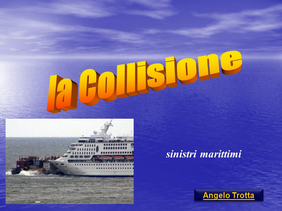la Collisione sinistri marittimi Angelo Trotta