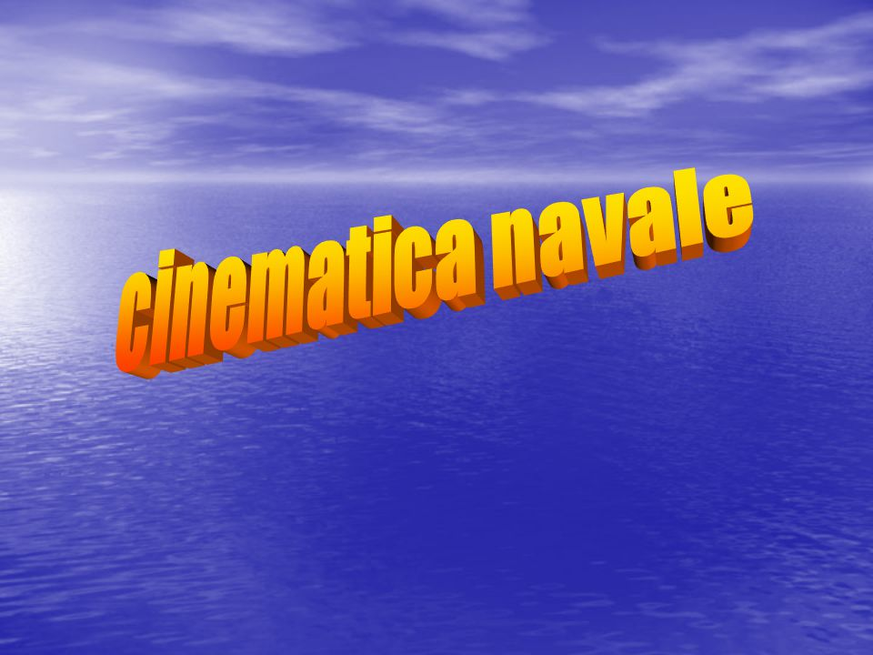 cinematica navale Per procedere fare click col mause