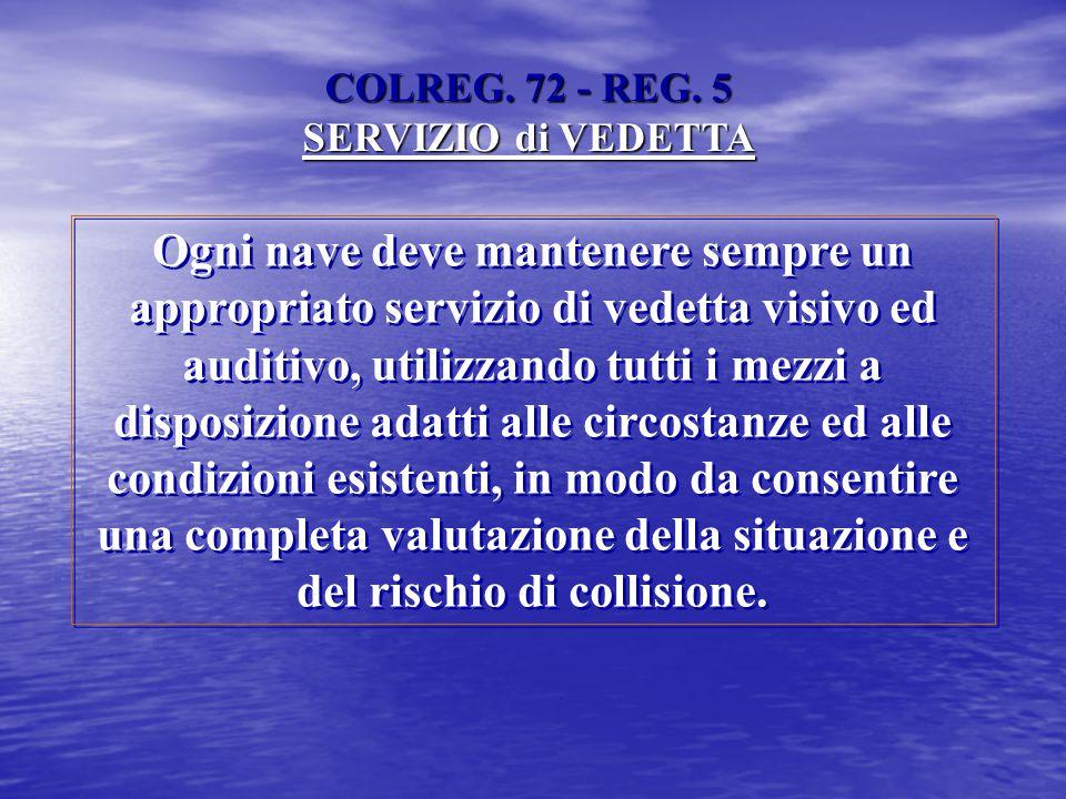 COLREG. 72 - REG. 5 SERVIZIO di VEDETTA