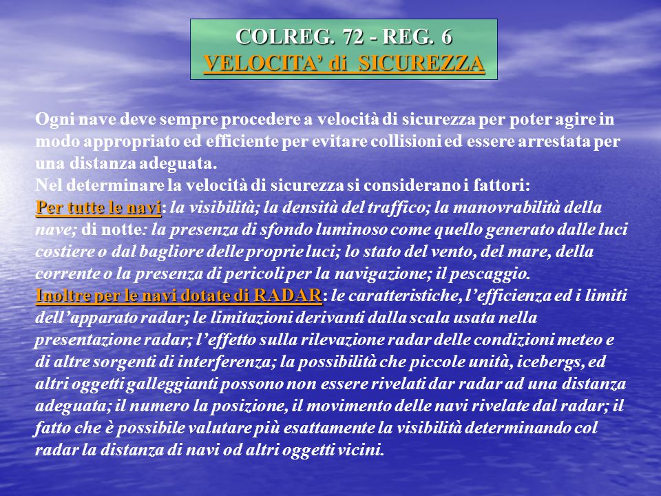 COLREG. 72 - REG. 6 VELOCITA' di SICUREZZA