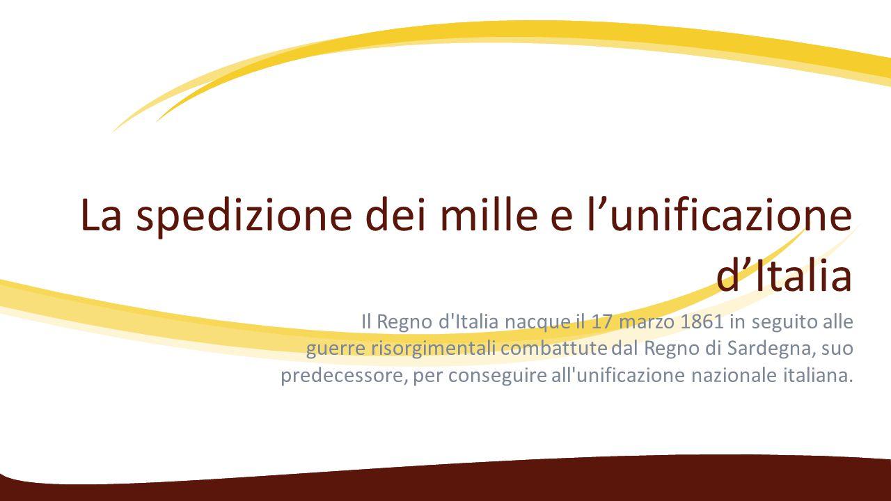 La spedizione dei mille e l'unificazione d'Italia