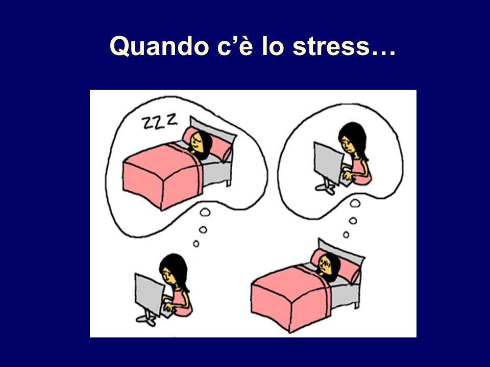 Quando c'è lo stress…