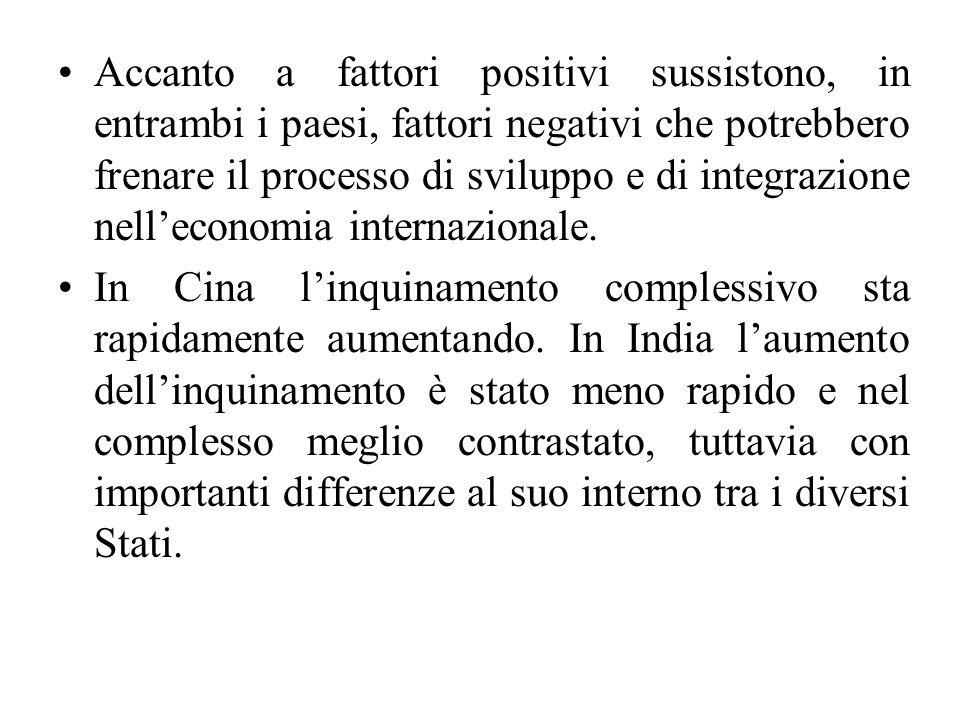 Accanto a fattori positivi sussistono, in entrambi i paesi, fattori negativi che potrebbero frenare il processo di sviluppo e di integrazione nell'economia internazionale.