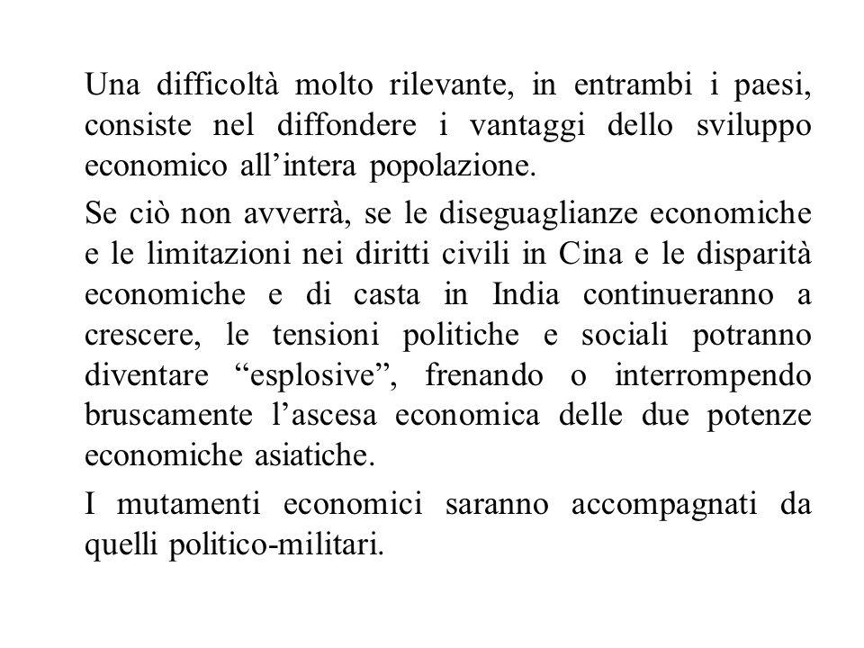 Una difficoltà molto rilevante, in entrambi i paesi, consiste nel diffondere i vantaggi dello sviluppo economico all'intera popolazione.