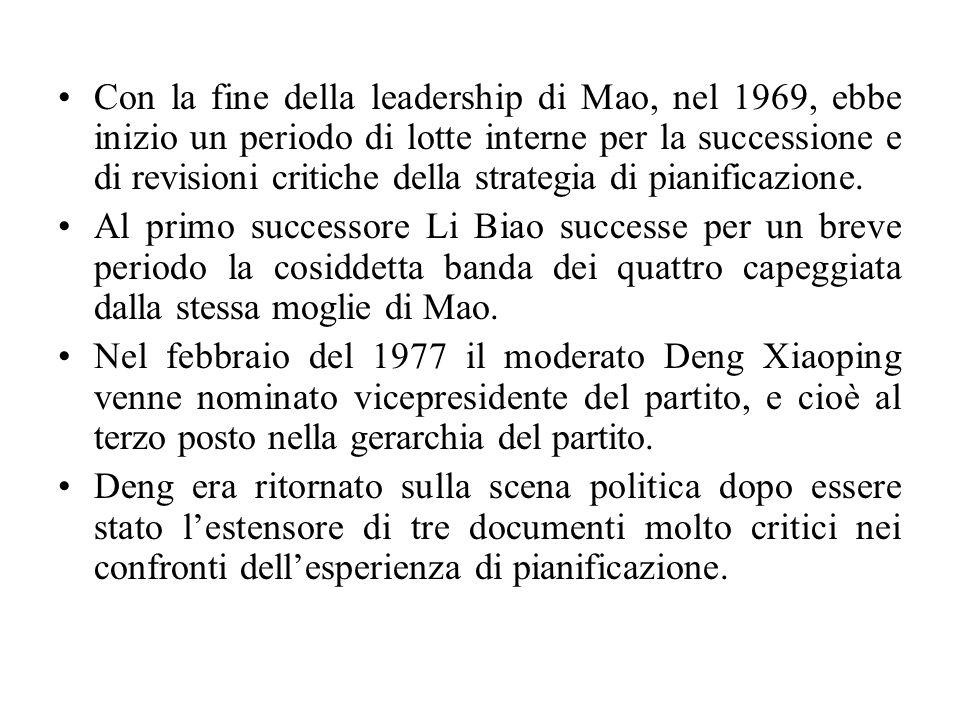 Con la fine della leadership di Mao, nel 1969, ebbe inizio un periodo di lotte interne per la successione e di revisioni critiche della strategia di pianificazione.