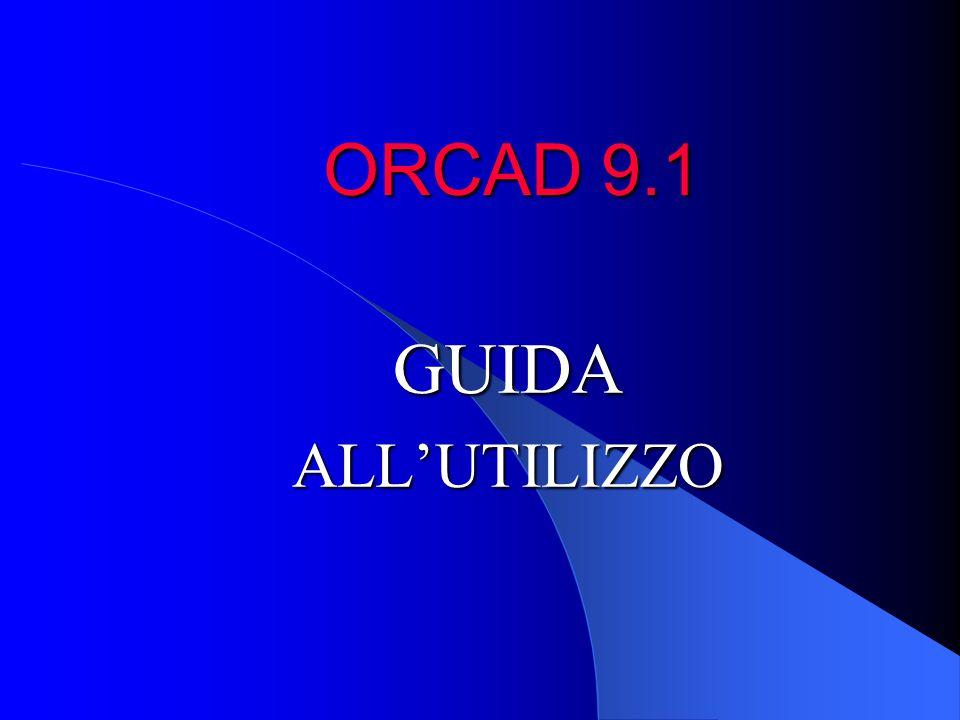 ORCAD 9.1 GUIDA ALL'UTILIZZO