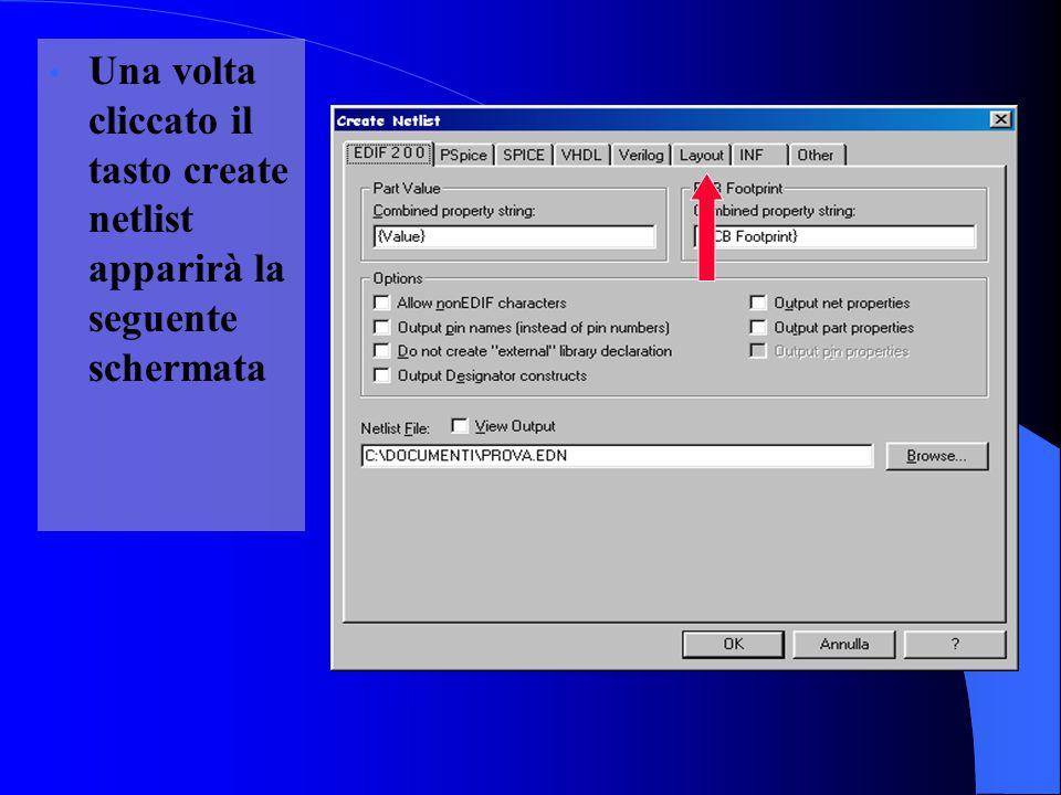 Una volta cliccato il tasto create netlist apparirà la seguente schermata