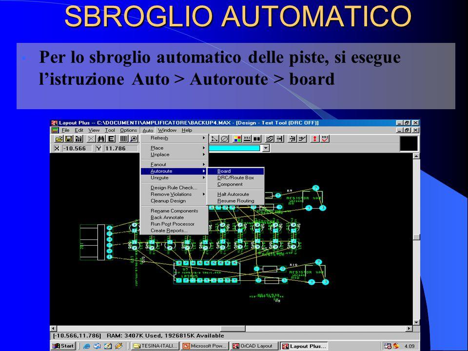 SBROGLIO AUTOMATICO Per lo sbroglio automatico delle piste, si esegue l'istruzione Auto > Autoroute > board.