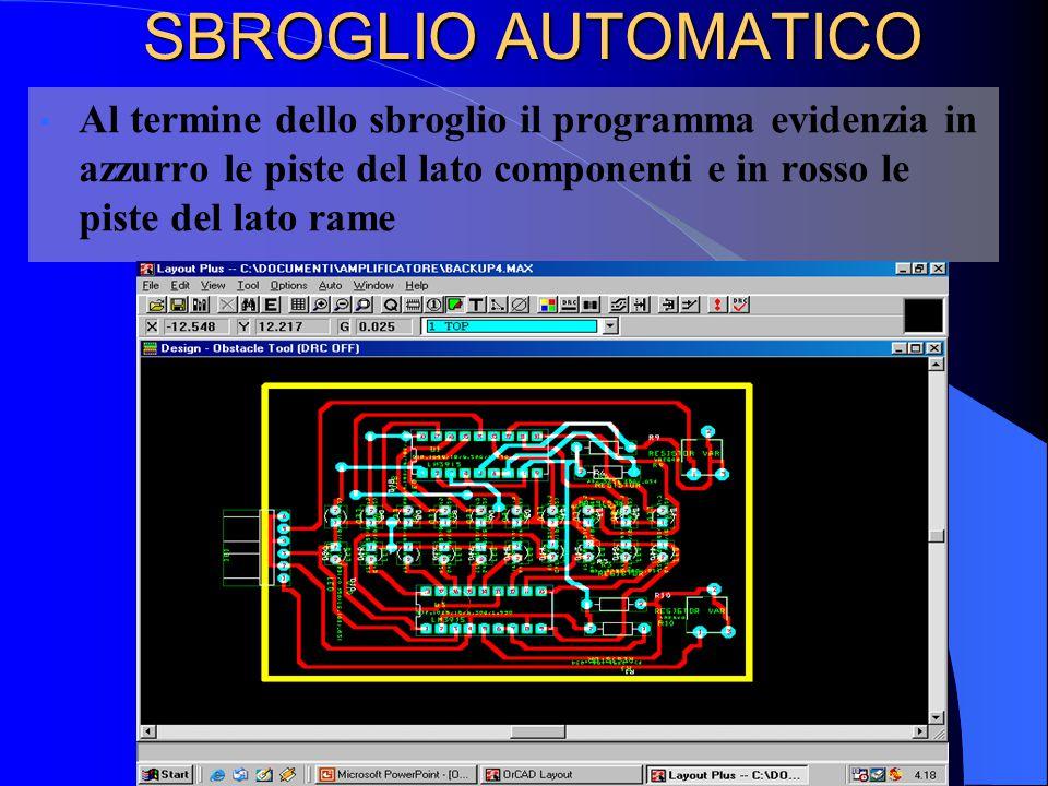 SBROGLIO AUTOMATICO Al termine dello sbroglio il programma evidenzia in azzurro le piste del lato componenti e in rosso le piste del lato rame.