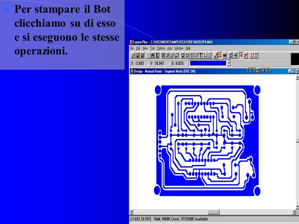 Per stampare il Bot clicchiamo su di esso e si eseguono le stesse operazioni.