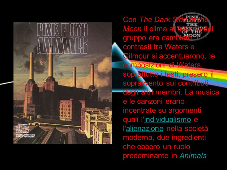 Con The Dark Side of the Moon il clima all interno del gruppo era cambiato.