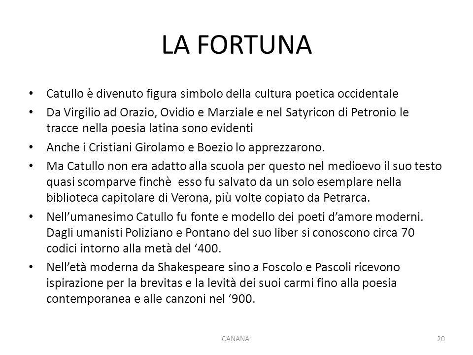 LA FORTUNA Catullo è divenuto figura simbolo della cultura poetica occidentale.