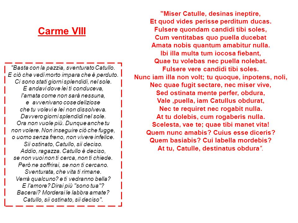 Carme VIII Miser Catulle, desinas ineptire,