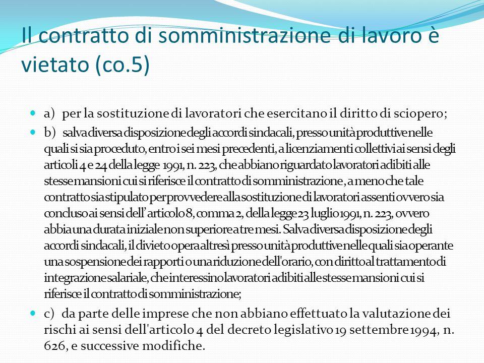Il contratto di somministrazione di lavoro è vietato (co.5)