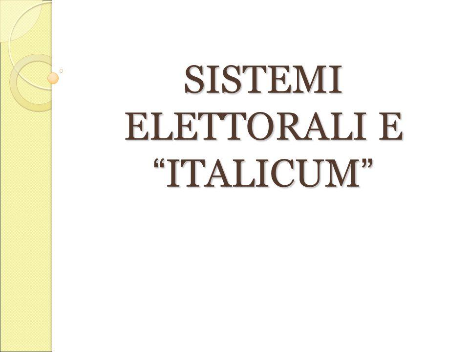 SISTEMI ELETTORALI E ITALICUM