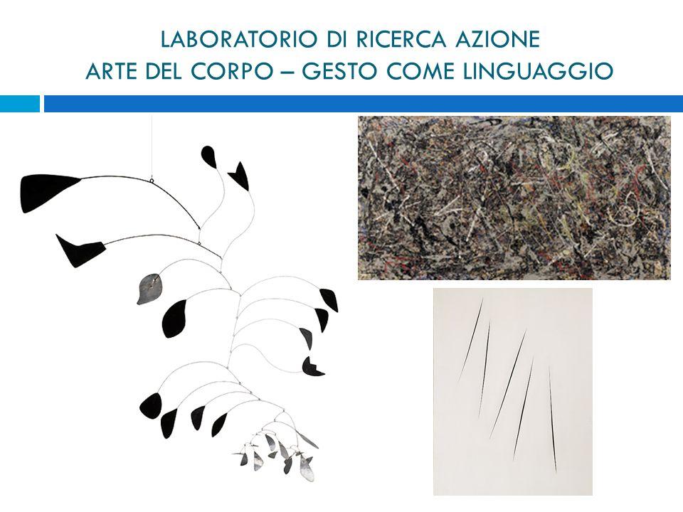 LABORATORIO DI RICERCA AZIONE ARTE DEL CORPO – GESTO COME LINGUAGGIO