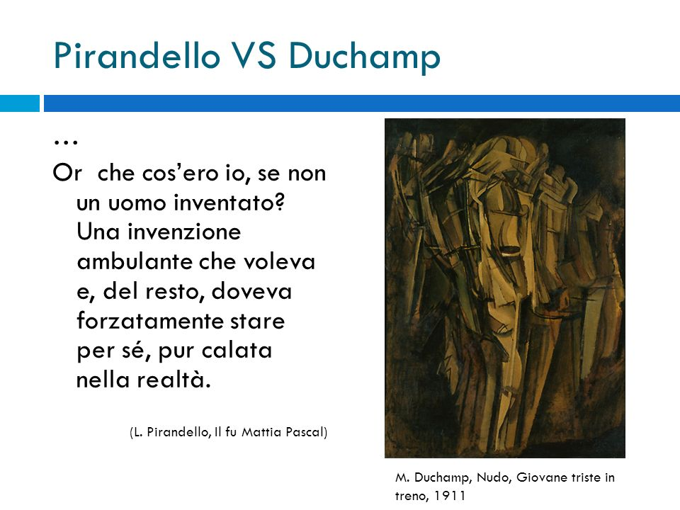 Pirandello VS Duchamp …