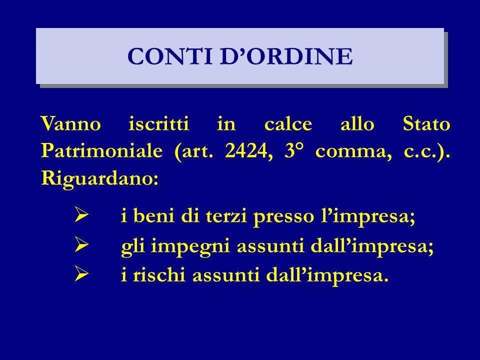 CONTI D'ORDINE Vanno iscritti in calce allo Stato Patrimoniale (art. 2424, 3° comma, c.c.). Riguardano: