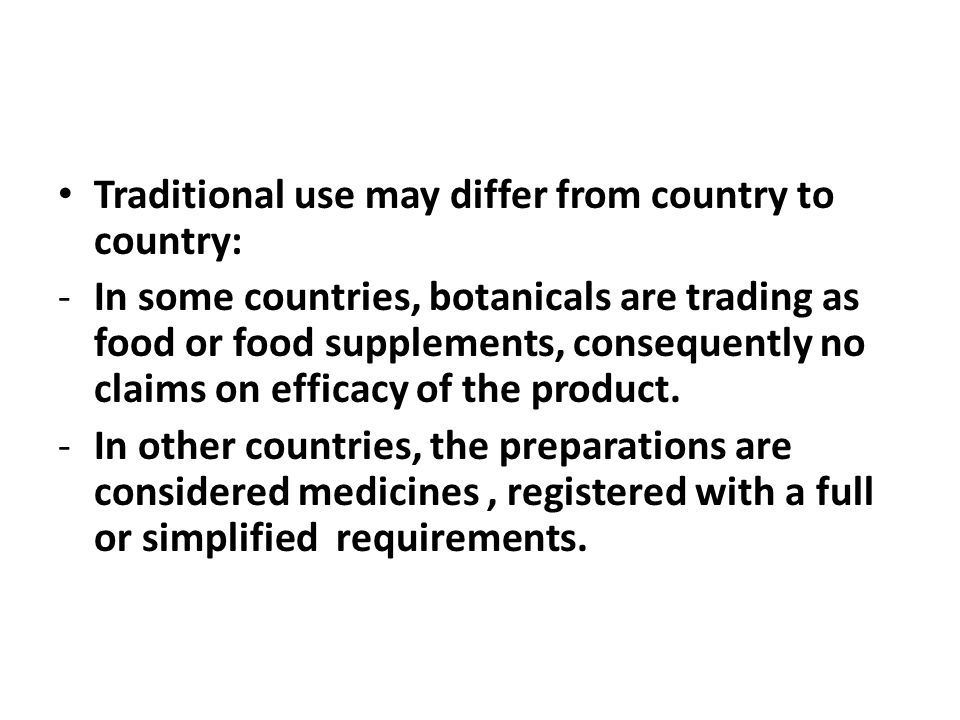 Traditional use may differ from country to country: