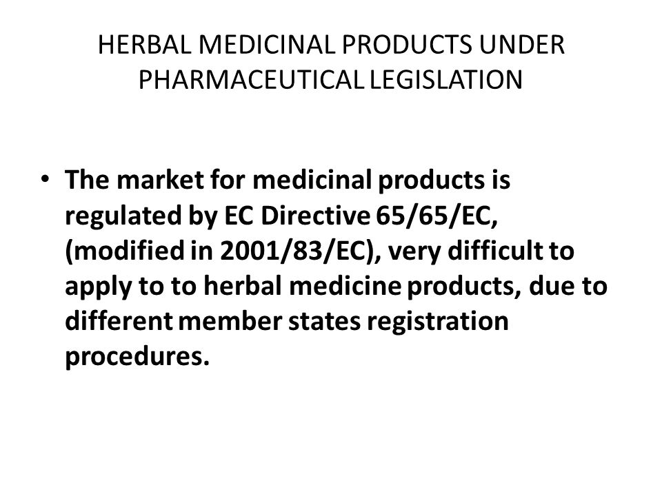 HERBAL MEDICINAL PRODUCTS UNDER PHARMACEUTICAL LEGISLATION