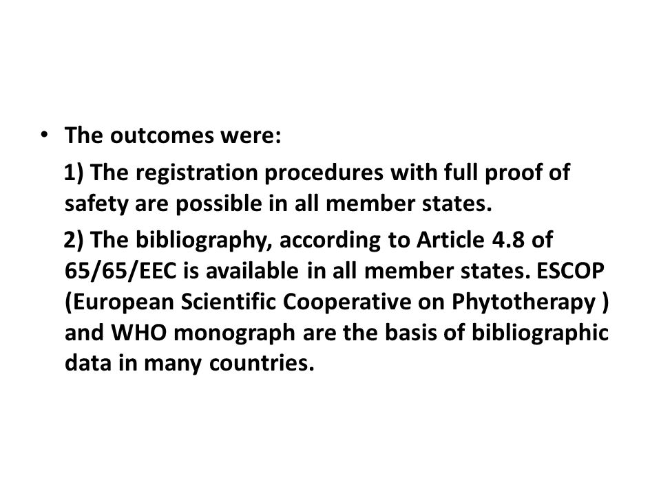 The outcomes were: 1) The registration procedures with full proof of safety are possible in all member states.