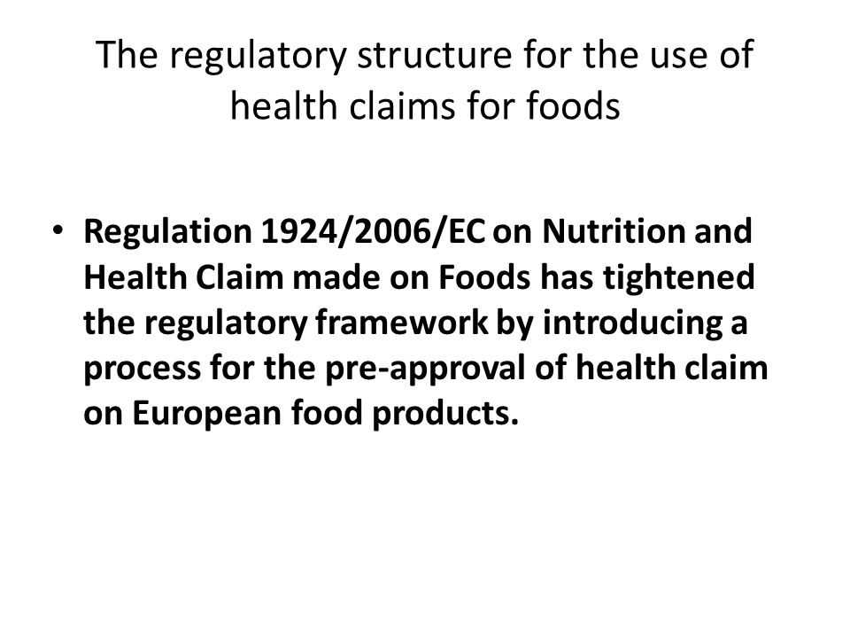 The regulatory structure for the use of health claims for foods