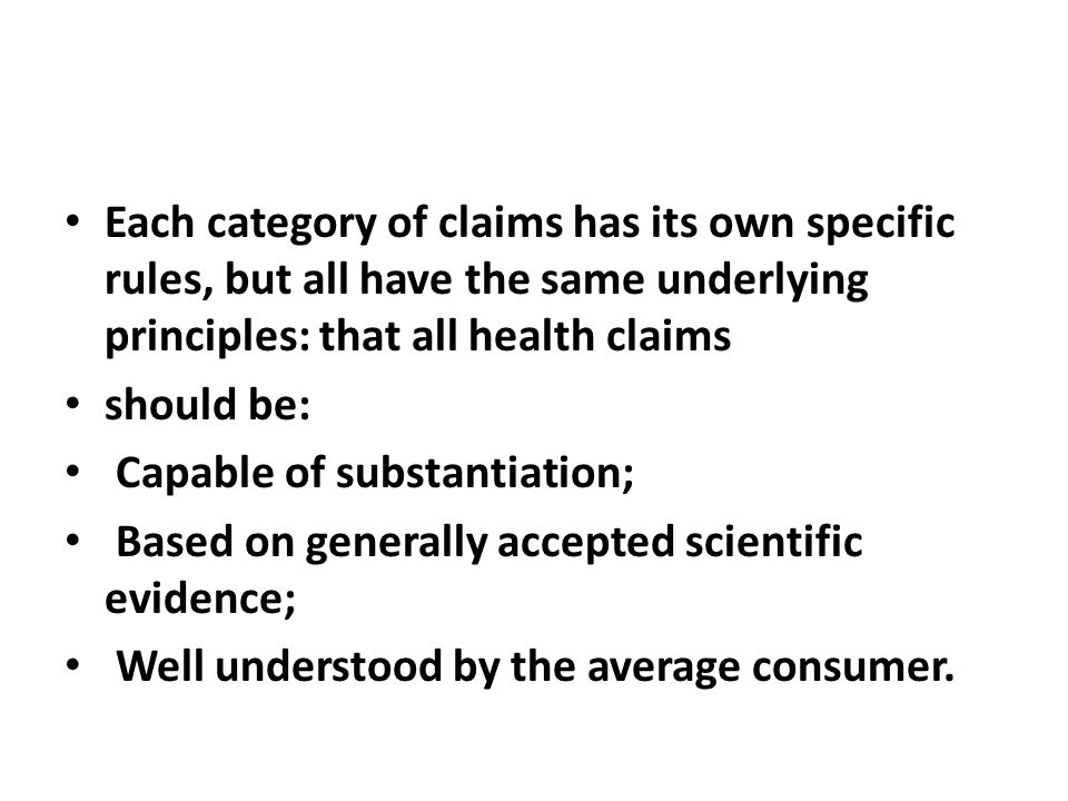 Each category of claims has its own specific rules, but all have the same underlying principles: that all health claims