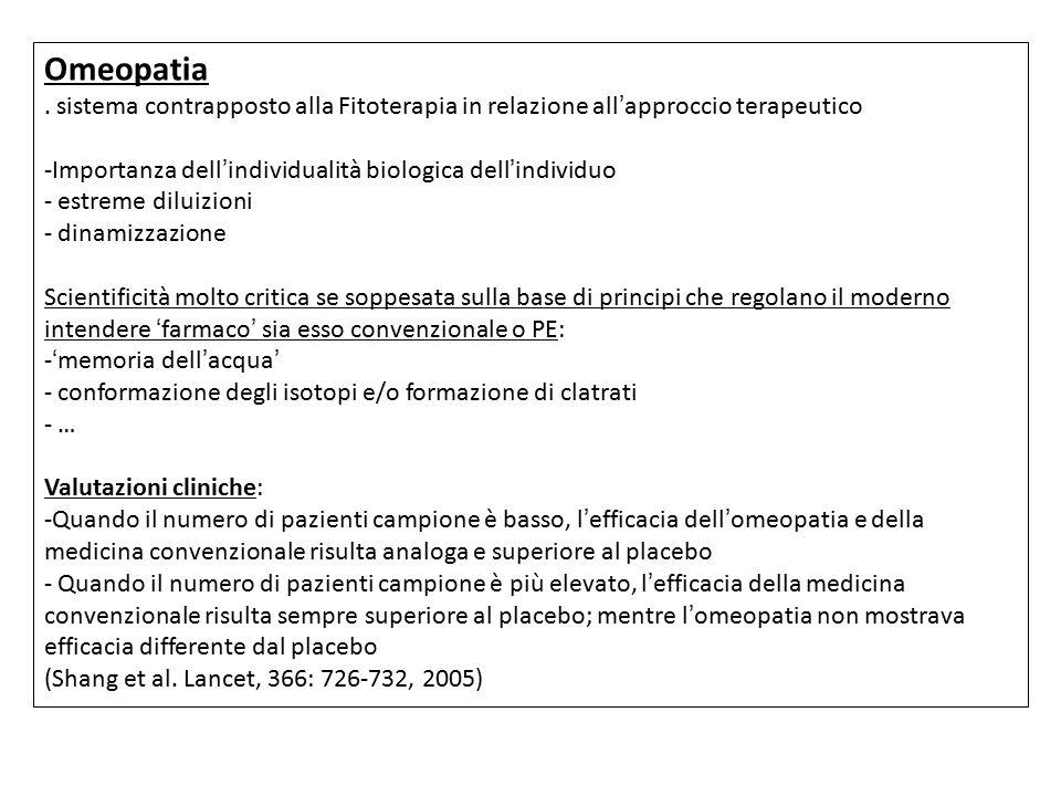 Omeopatia . sistema contrapposto alla Fitoterapia in relazione all'approccio terapeutico. Importanza dell'individualità biologica dell'individuo.