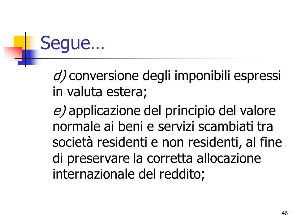 Segue… d) conversione degli imponibili espressi in valuta estera;