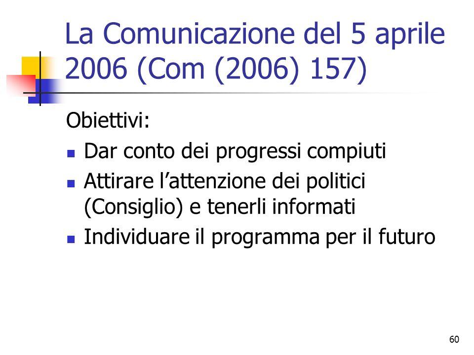 La Comunicazione del 5 aprile 2006 (Com (2006) 157)