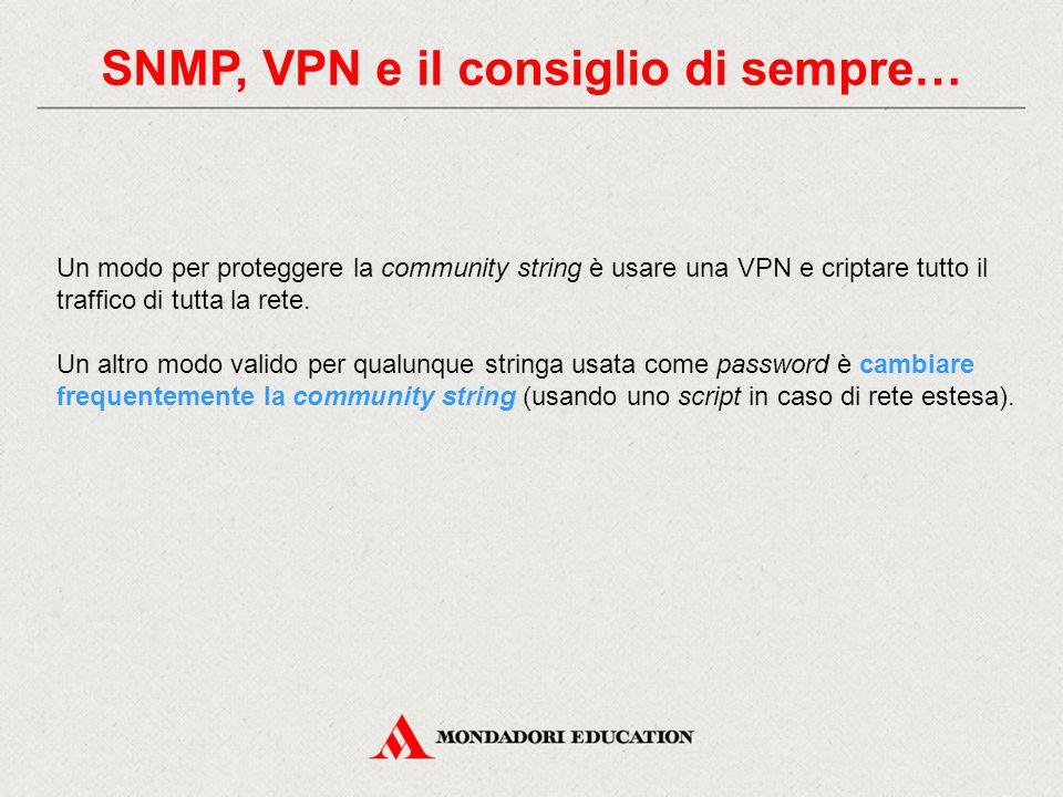 SNMP, VPN e il consiglio di sempre…