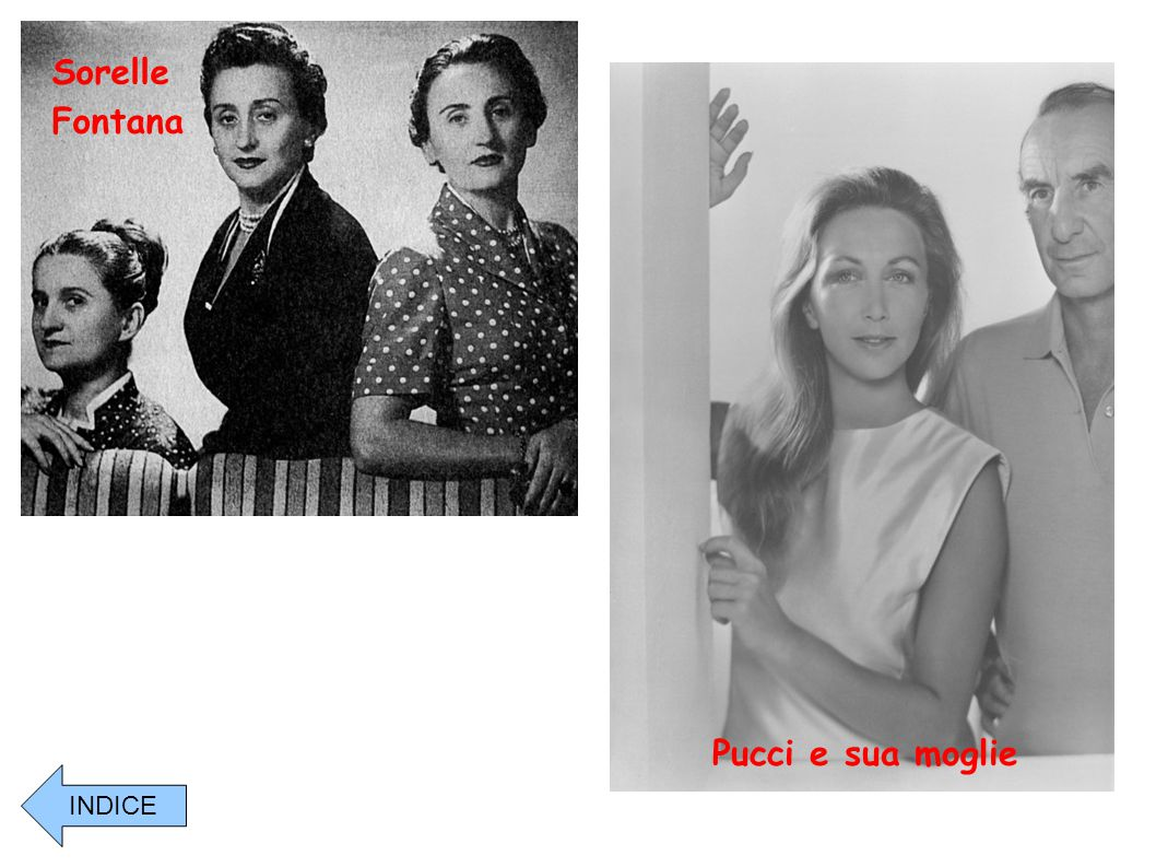 Sorelle Fontana Pucci e sua moglie INDICE