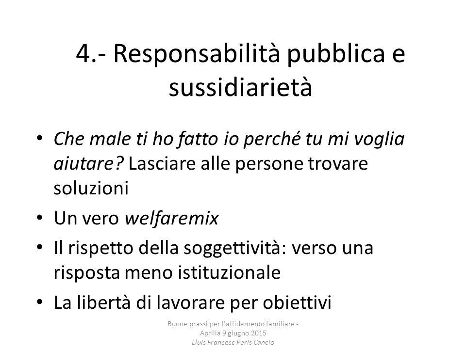 4.- Responsabilità pubblica e sussidiarietà