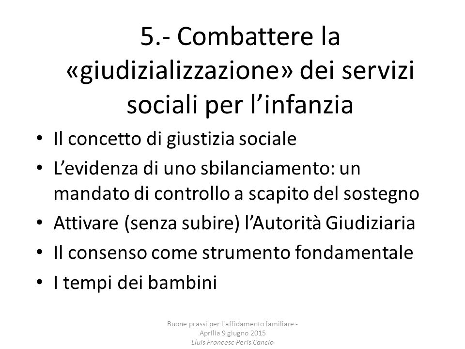 5.- Combattere la «giudizializzazione» dei servizi sociali per l'infanzia