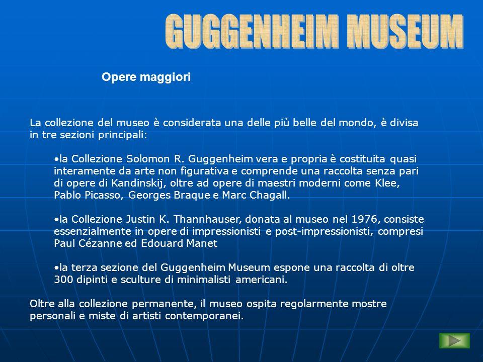 GUGGENHEIM MUSEUM Opere maggiori